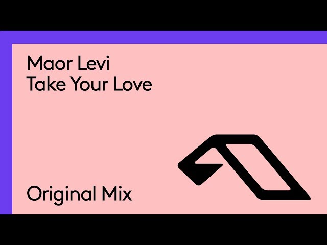 Maor Levi - Take Your Love