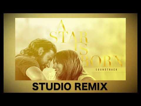 A Star Is Born - Shallow (STUDIO REMIX)