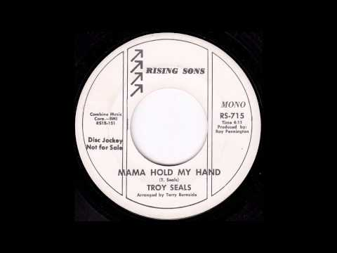Troy Seals - Mama Hold My Hand
