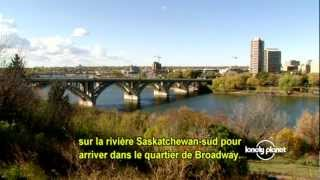 Saskatoon, Saskatchewan (Canada) - Avec Robert Reid de Lonely Planet