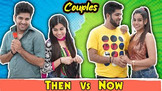 Couples | Then vs Now | Sanjhalika Vlog