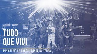 Ministério de Dança Louvor na Terra - Tudo que Eu Vivi
