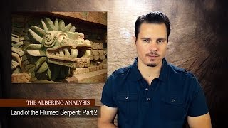 The Alberino Analysis - Land of the Plumed Serpent, Part 2: Sons of the Dragon