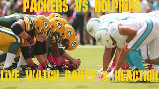 PACKERS VS DOLPHINS LIVE WATCH PARTY & REACTION