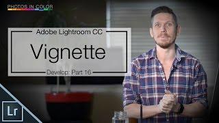 Vignettes Explained in detail - Lightroom 6 / CC Tutorial