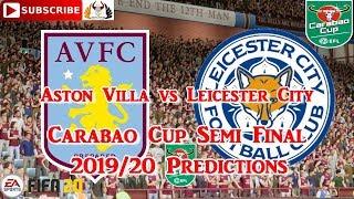 Aston Villa vs Leicester City | EFL Carabao Cup semi-final 2019/20 | Predictions FIFA 20