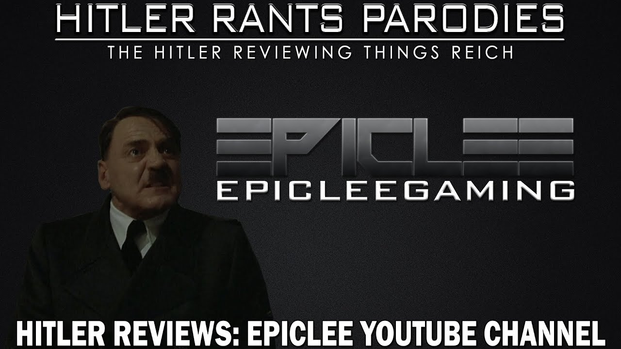 Hitler Reviews: EpicLee YouTube Channel