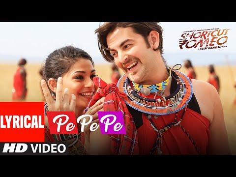 Pe Pe Pe Shortcut Romeo Full Lyrical Song HD | Neil Nitin Mukesh, Puja Gupta | Himesh Reshammiya
