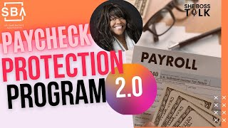 PAYCHECK PROTECTION PROGRAM 2.0 |HOW TO APPLY SMALL|BUSINESS | SHE BOSSTALK