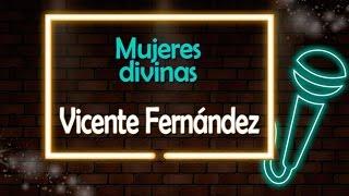 Mujeres Divinas - Vicente Fernandez - Version Karaoke / Discos Fuentes