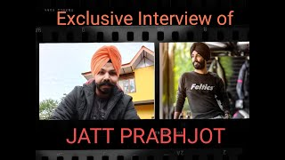 Exclusive Interview of Jatt Prabhjot a Famous youtuber during Lockdown