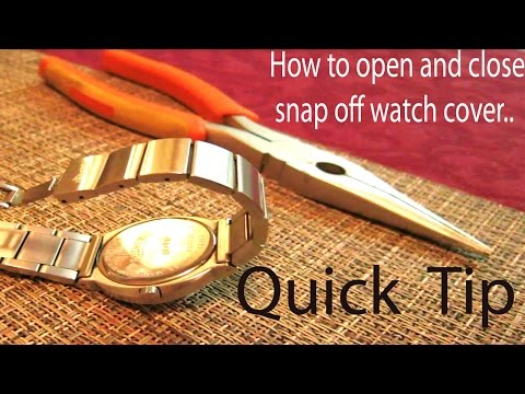Quick TIP  on How to open and close snap off  watch back cover without special tools