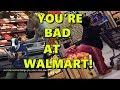You're Bad at Walmart!! #16