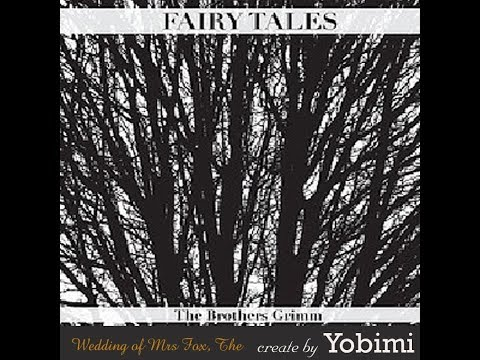 Grimms' Fairy Tales: The Wedding of Mrs Fox
