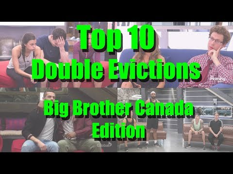 Top 10 Double Evictions - Big Brother Canada Edition