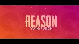 Yung Fusion - Reason (Official Lyric Video)