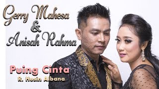 Gerry Mahesa Feat Anisa Rahma - Puing Cinta ( Official Music Video )