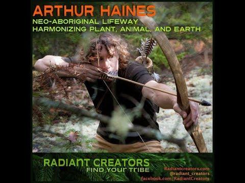 Arthur Haines - Neo-Aboriginal Lifeway Harmonizing Plant, Animal, and Earth