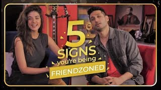 Five Sign's You're Being Friendzoned By Arjun Kanungo & Carla Dennis