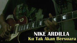 Nike Ardilla Ku Tak akan Bersuara Gitar Cover