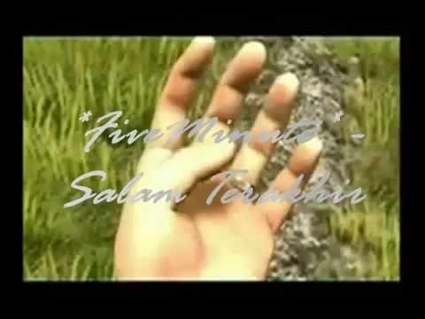 Five Minutes-Salam Terakhir new version