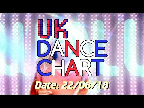 UK TOP 40 - DANCE SINGLES CHART + SHAZAM CHART (22/06/2018)
