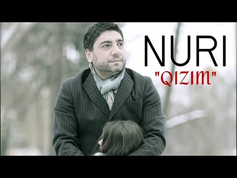 Qizim - Nuri serinlendirici & Nureddin Mehdixanli kızım kizim qızım