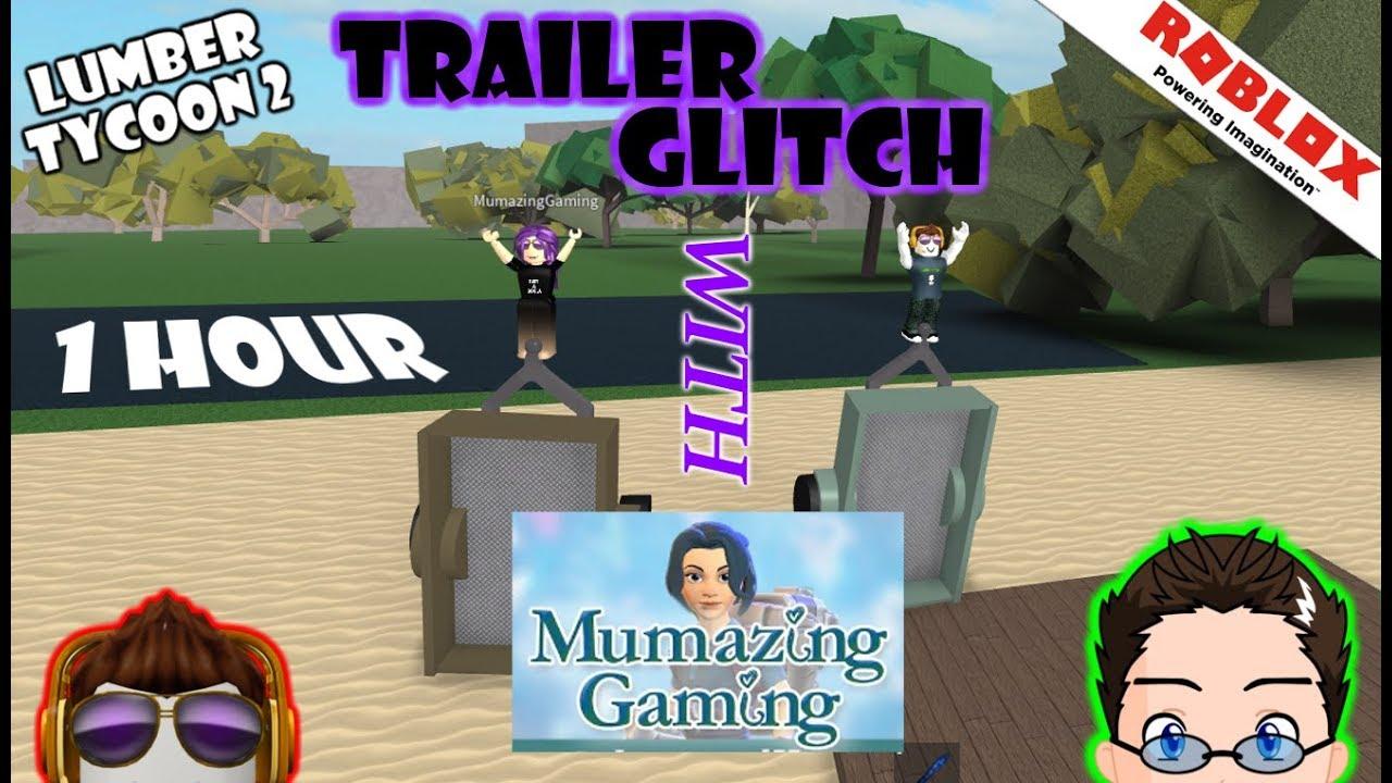 Roblox - Lumber Tycoon 2 - The Trailer Glitch w/ Mummy!