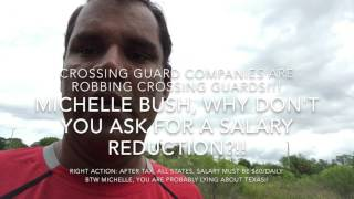 9 Michelle Bush, why don't you ask for a salary reduction? ACMS Crossing Guard Companies are THIEVES