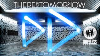 There For Tomorrow - Burn The Night Away