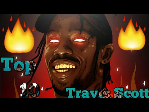 Top 10 - Travis Scott Songs! (Best Travis Scott Songs)