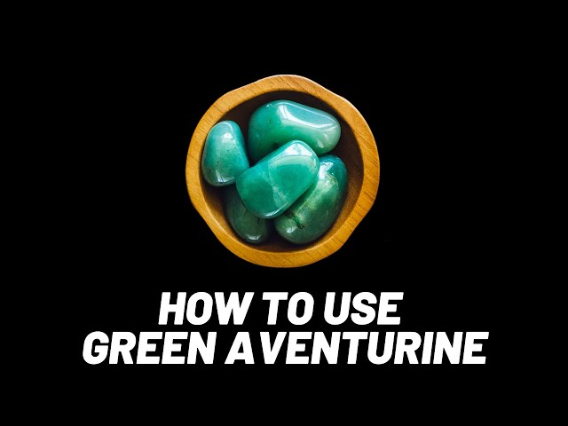 How to use Green aventurine- crystals that increase lung health