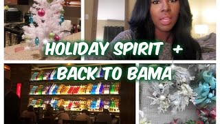 VLOGMAS 12/3 - 12/7 | In the Christmas Spirit & Back to Bama!