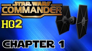 Star Wars Commander HQ2▐ COMPLETING CHAPTER 1: HUMBLE BEGINNINGS!
