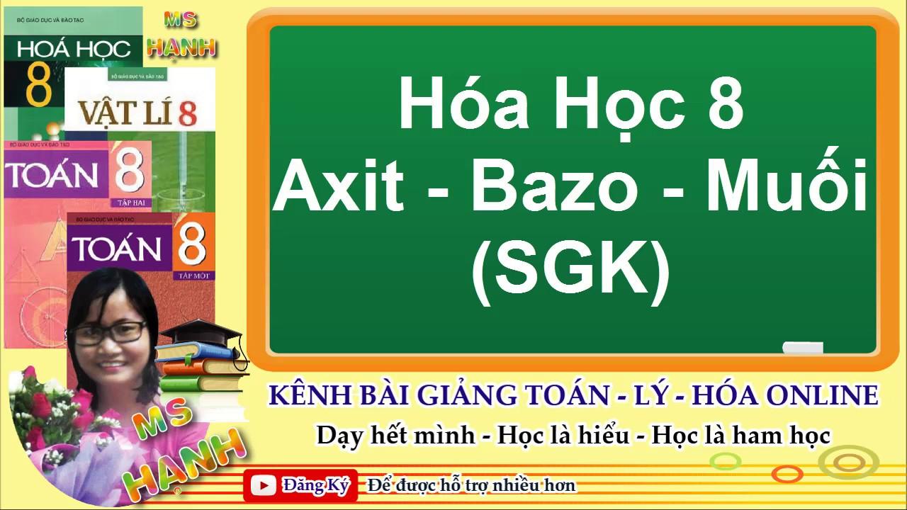 [ Hóa Học 8 ] Bài 37 Axit – Bazo – Muối (SGK)