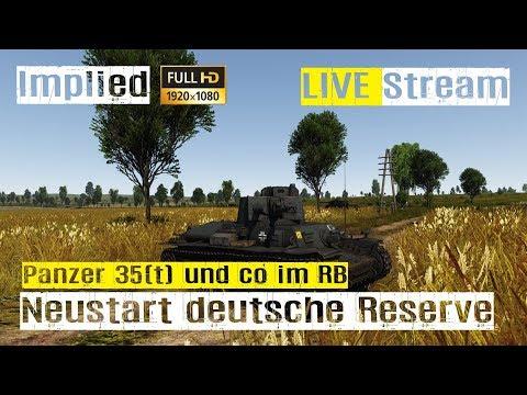 War Thunder LIVE Stream Ground Forces Deutsche Reserve Panzer im RB GAMEPLAY mit Implied