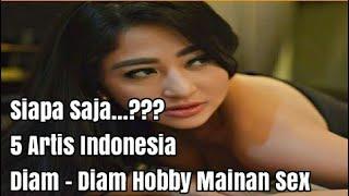 Siapa Saja...??? 5 Artis Indonesia Yang Diam-diam Hobby Mainan Sex