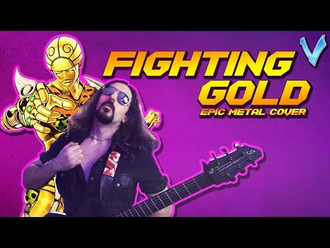 Jojo's Bizarre Adventure - Fighting Gold [EPIC METAL COVER] (Little V)