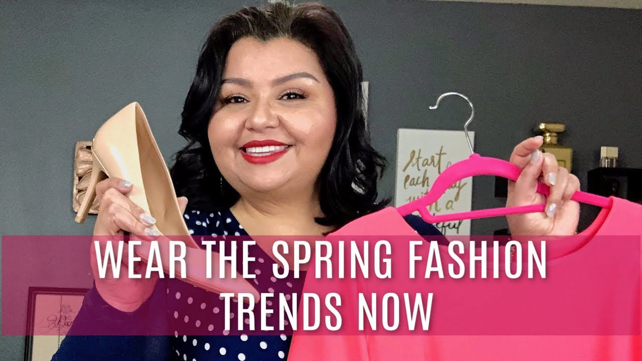 3 Spring 2019 Fashion Trends You Can Wear Now Style Over 50 Youtube