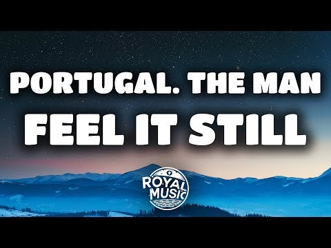 Portugal The Man  Feel It Still Lyrics  Lyric