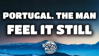 Видео Portugal. The Man - Feel It Still (Lyrics / Lyric Video) от Royal Music, Португалия
