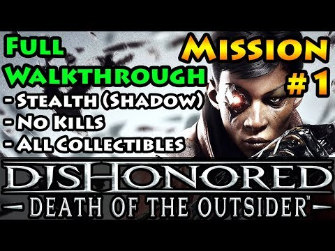 Dishonored - Death of the Outsider - Shadow | Stealth | Mission 1 One Last Fight