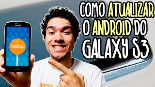 COMO ATUALIZAR O GALAXY S3 (Android 5.0 e superiores)