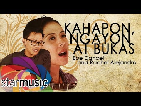 Ebe Dancel and Rachel Alejandro - Kahapon, Ngayon at Bukas (Official Lyric Video)