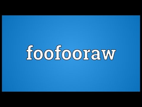 Foofooraw Meaning