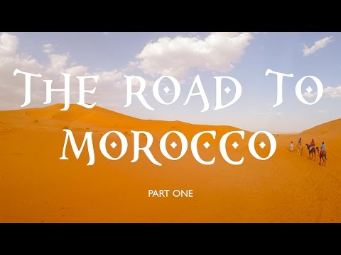 The Road To Morocco Part 1