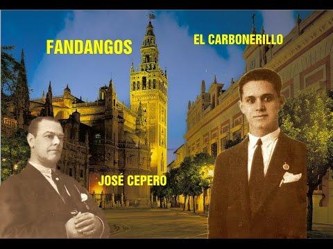 JOSÉ CEPERO Y EL CARBONERILLO -  FANDANGOS -  POR RAFAEL HIDALGO