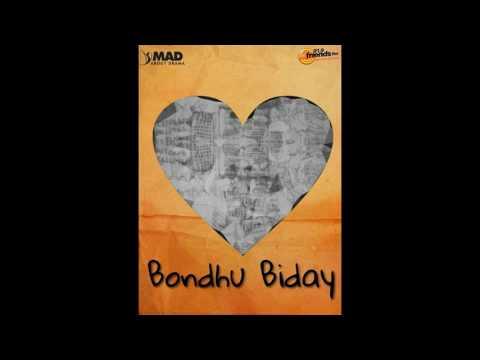 Bondhu Biday || Full Audio play || The Mad Hour