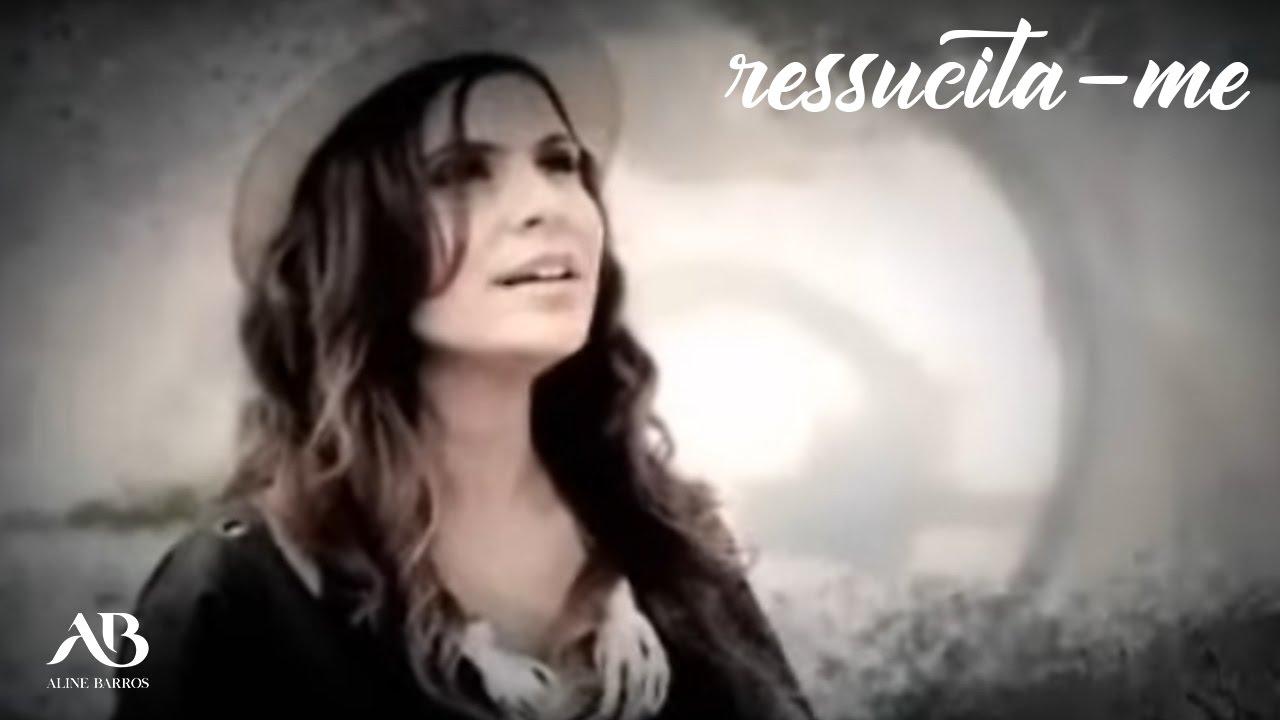 Aline Barros Ressuscita Me Clipe Youtube