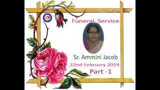 Funeral Service Sis. Ammini Jacob | Friday, 22 Feb 2019 | Part - 2